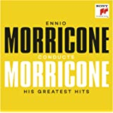 Ennio Morricone Conducts Morricone - His Greatest Hits