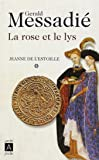 Jeanne de l'Estoille, Tome 1 : La rose et le lys