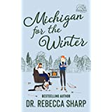 Michigan for the Winter: A Snowed-In Romantic Comedy (Country Love Collection)