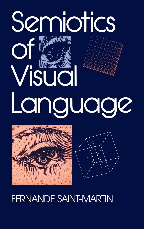 Semiotics of Visual Language (Advances in Semiotics) by Indiana University Press