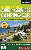 Le guide officiel des aires de services camping-car : Toutes les aires repérées sur un atlas routier, 6840 étapes en France et en Europe
