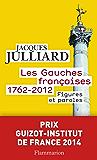 Les Gauches françaises (1762-2012). Figures et paroles (Champs Histoire t. 1132)
