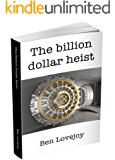 Techno thriller: The Billion Dollar Heist