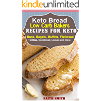 Keto Bread: Low-Carb Bakers Recipes for Keto Buns, Bagels, Muffins, Flatbread, Tortillas, Cornbread, Loaves and more (English Edition)