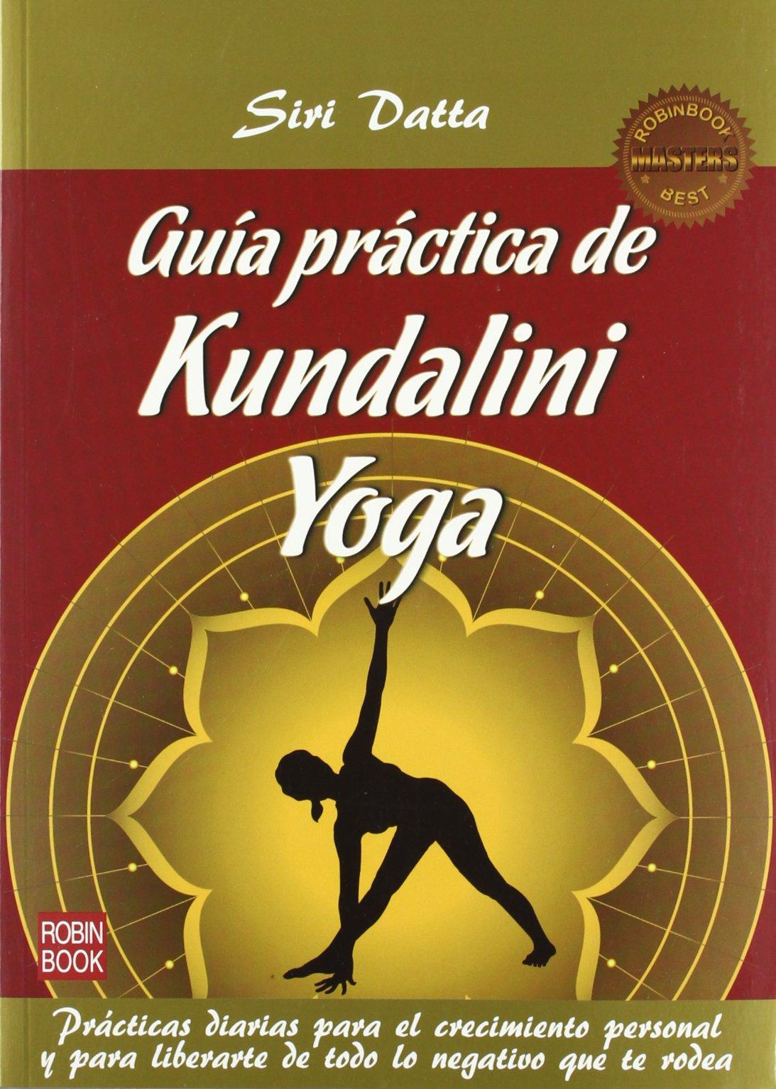 Guia practica de kundalini yoga: SIRI DATTA: 9788499172422 ...