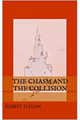 The Chasm and the Collision Kindle Edition