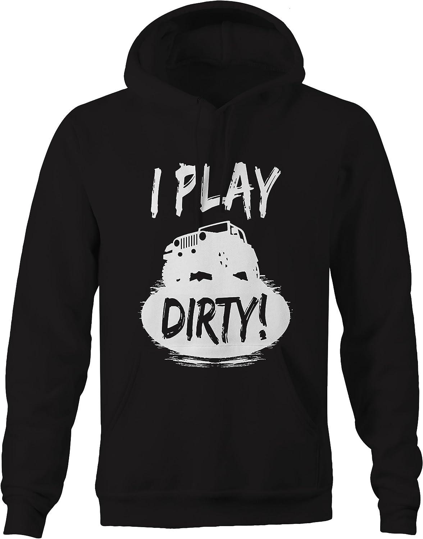 4XL I Play Dirty Jeep Wrangler Mud Tires Sweatshirt