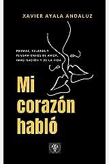 """""""Mi corazón habló"""": Poemas, relatos y pensamientos de amor, imaginación y de la vida (Spanish Edition) Kindle Edition"""