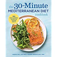 The 30-Minute Mediterranean Diet Cookbook: 101 Easy, Flavorful Recipes for Lifelong...