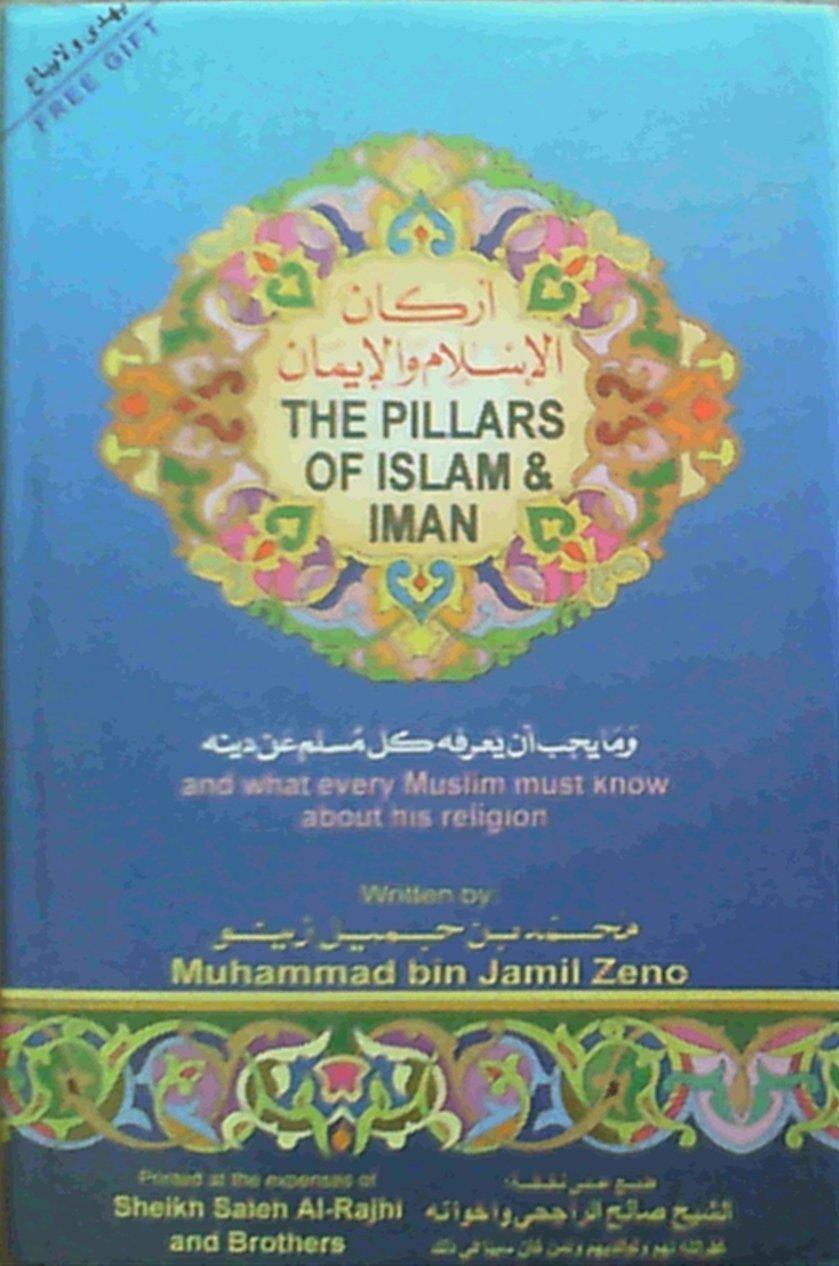 The Pillars of Islam and Iman: Muhammad bin Jamil Zino
