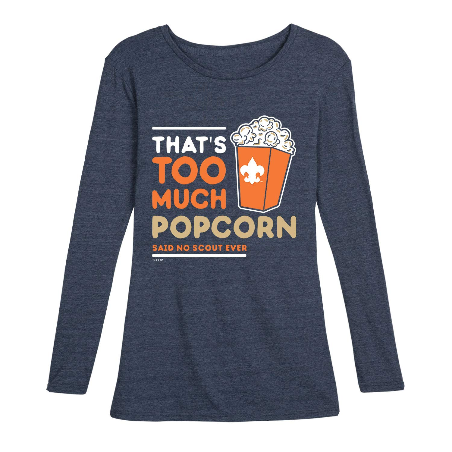 Boy Scouts of America Thats Too Much Popcorn - Ladies Long Sleeve Tee Heather Blue by Instant Message