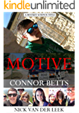 MOTIVE: CONNOR BETTS (School Shooters and Mass Killers Book 2)