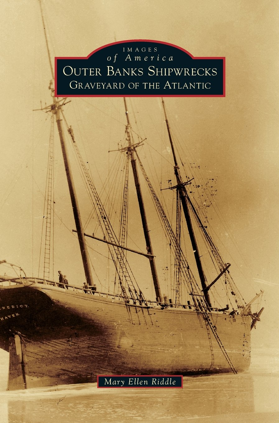 Outer Banks Shipwrecks: Graveyard of the Atlantic (Images of America (Arcadia Publishing))