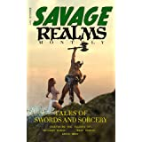 Savage Realms Monthly: March 2021: A collection of dark fantasy sword and sorcery short adventure stories (Savage Realms Mont