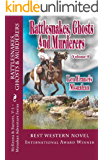 Rattlesnakes, Ghosts and Murderers: Volume 1: McKenna and Barnett