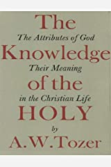 The Knowledge of the Holy (English Edition) eBook Kindle