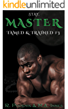 Master: Tamed & Trained #3