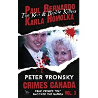 Paul Bernardo and Karla Homolka: The Ken and Barbie Killers