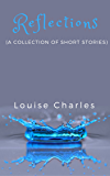 Reflections: A Collection of Short Stories