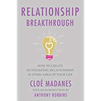 Relationship Breakthrough: How to Create Outstanding Relationships in Every Area of Your Life (English Edition)
