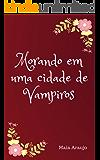 Morando em uma cidade de Vampiros