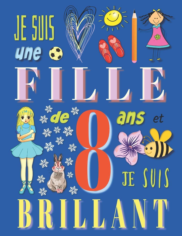 Je Suis Une Fille De 8 Ans Et Je Suis Brillant Livre De