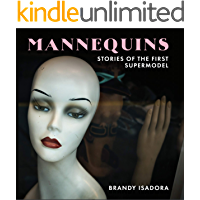 Mannequins: Stories Of The First Supermodel book cover