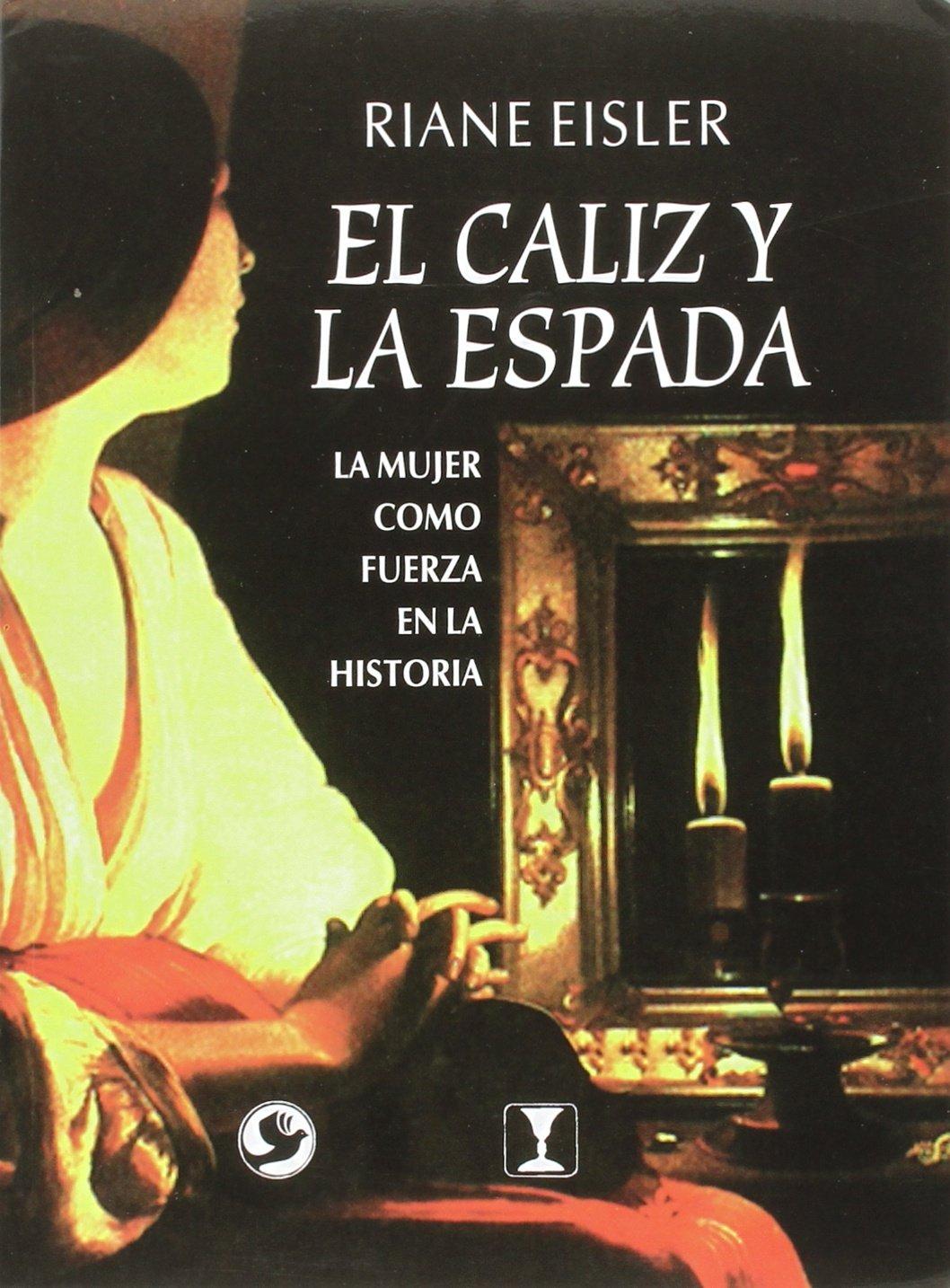 RIANE EISLER EL CALIZ Y LA ESPADA PDF