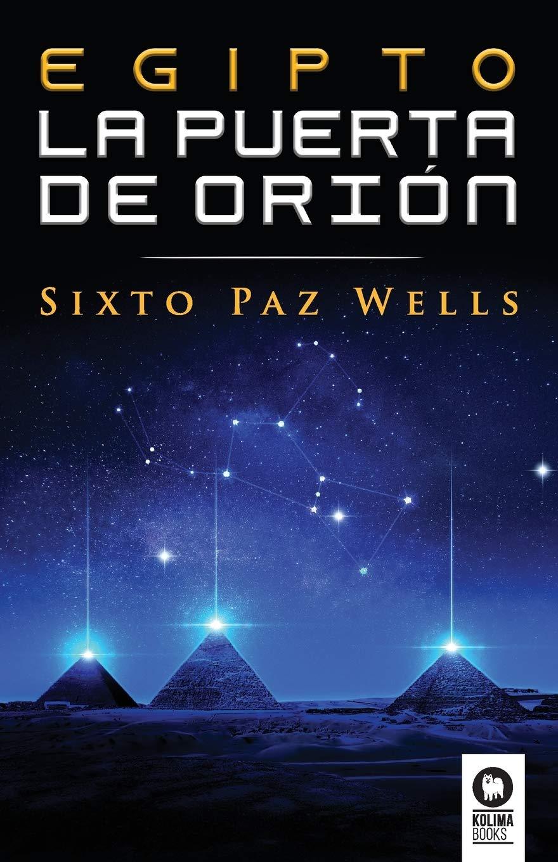 Egipto, la Puerta de Orión (Novelas) : Paz Wells, Sixto: Amazon.es: Libros
