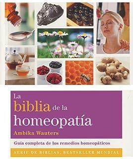 La Biblia De La Homeopatía (Cuerpo-Mente)