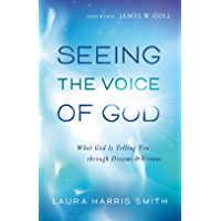 Seeing the Voice of God: What God Is Telling You through Dreams and Visions (English Edition)
