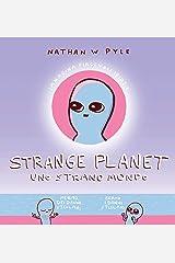Strange planet. Uno strano mondo (Italian Edition) Kindle Edition