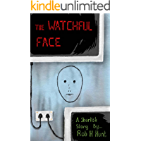 The Watchful Face: A Shortish Story