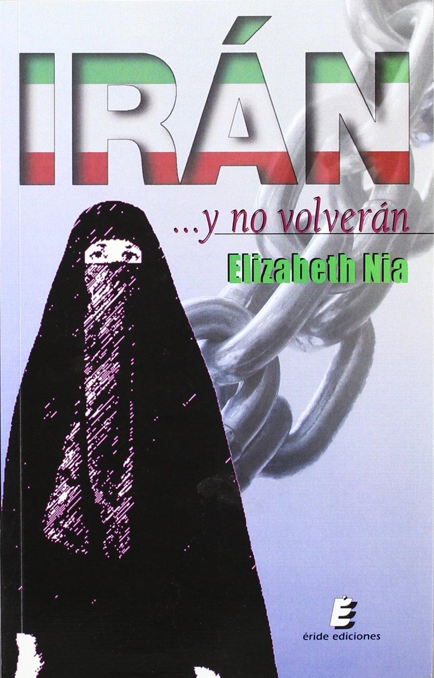 Irán... Y No Volverán: Amazon.es: Nía, Elizabeth: Libros