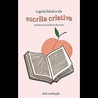 O Guia Básico da Escrita Criativa