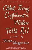 Oldest Living Confederate Widow Tells All: A Novel