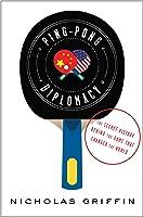 Ping-Pong Diplomacy: The Secret History Behind