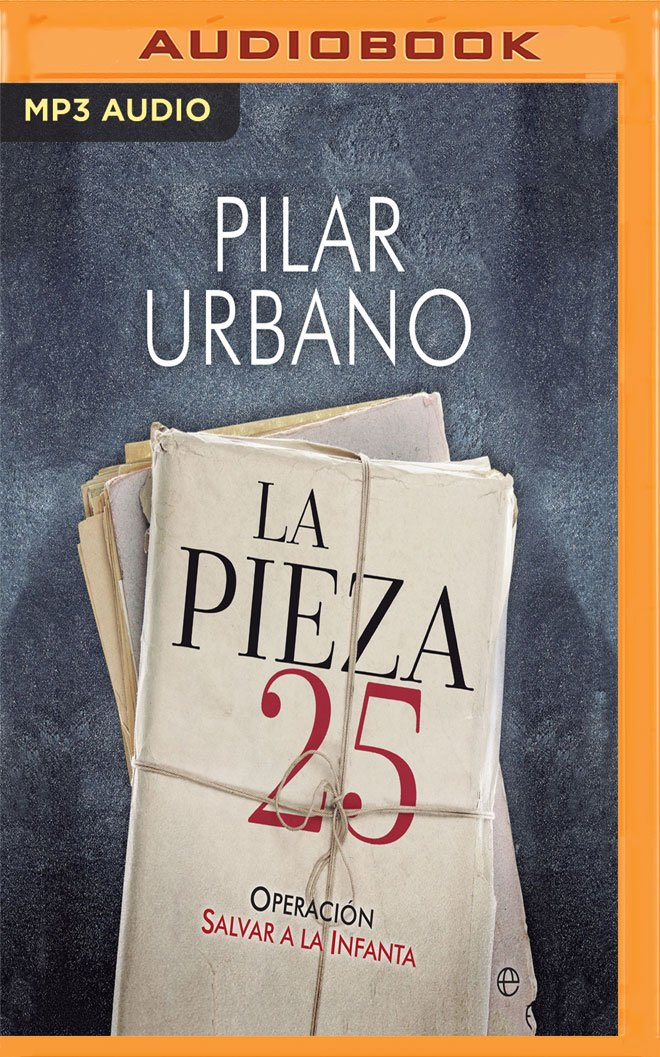 La Pieza 25: Operación Salvar a la Infanta: Amazon.es: Urbano, Pilar, Jimenez, Mabel: Libros