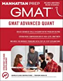 Manhattan Prep Gmat Advanced Quant: 250+ Practice Problems & Bonus Online Resources