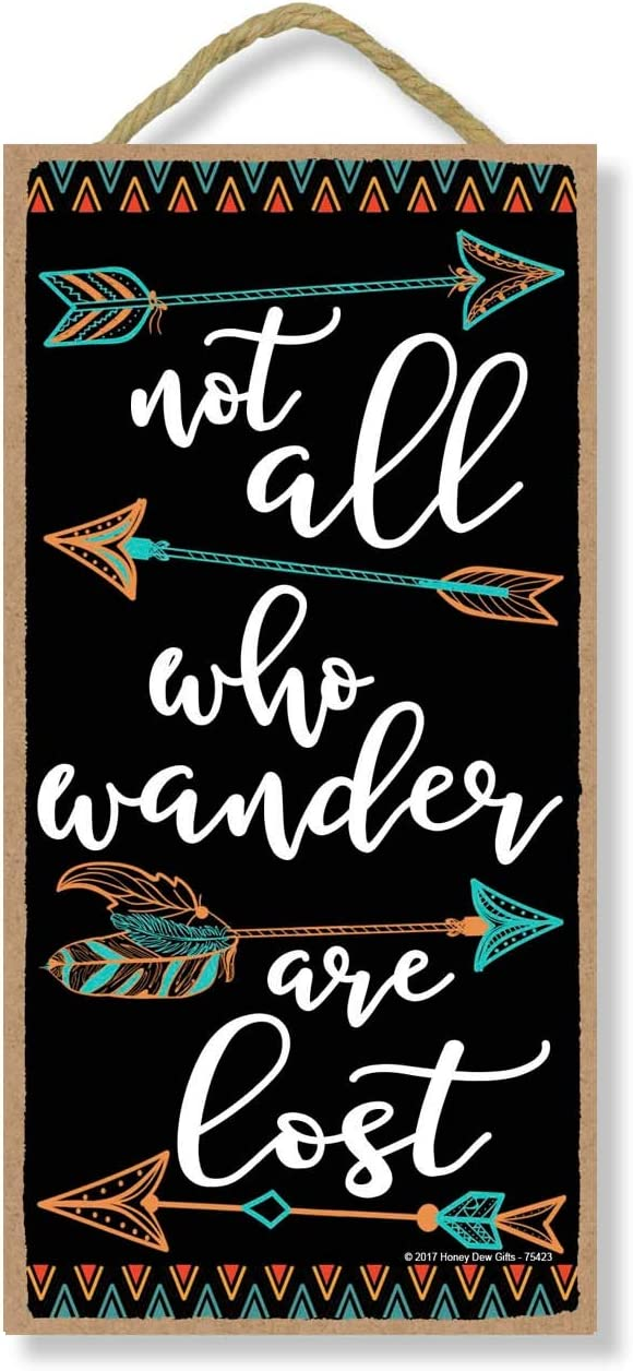 Honey Dew Gifts Not All Who Wander are Lost 5 inch by 10 inch Hanging Wall Art, Decorative Wood Sign Home Decor