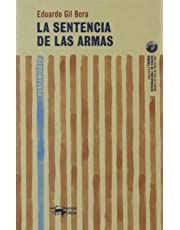 La sentencia de las armas: El nacimiento de la literatura en Occidente (A. Machado Libros)