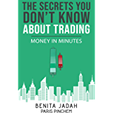 The Secrets You Don't Know About Trading: Money in Minutes