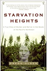 Starvation Heights: A True Story of Murder and Malice in the Woods of the Pacific Northwest Paperback