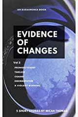 Evidence of Changes Volume 2 (Eudaimonia) Kindle Edition