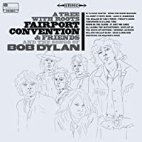 A Tree With Roots - Fairport Convention And The Songs Of Bob Dylan