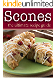 Scones :The Ultimate Recipe Guide