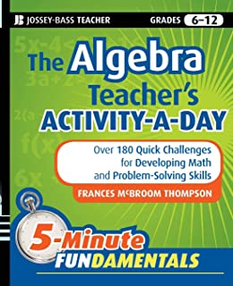 Algebra Teacher's Activities Kit: 150 Ready-to-Use Activitites with