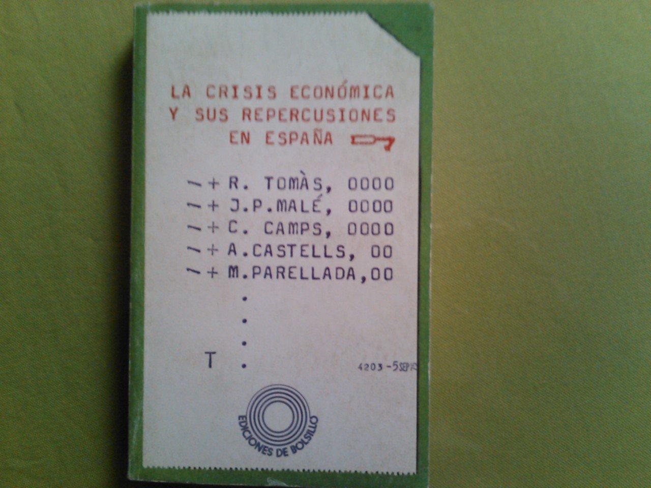 Crisis económica y sus repercusiones en España, la: Amazon.es: CAMPS I GARCÍA, Carles, J. P. MALÉ y R. TOMÁS.-: Libros