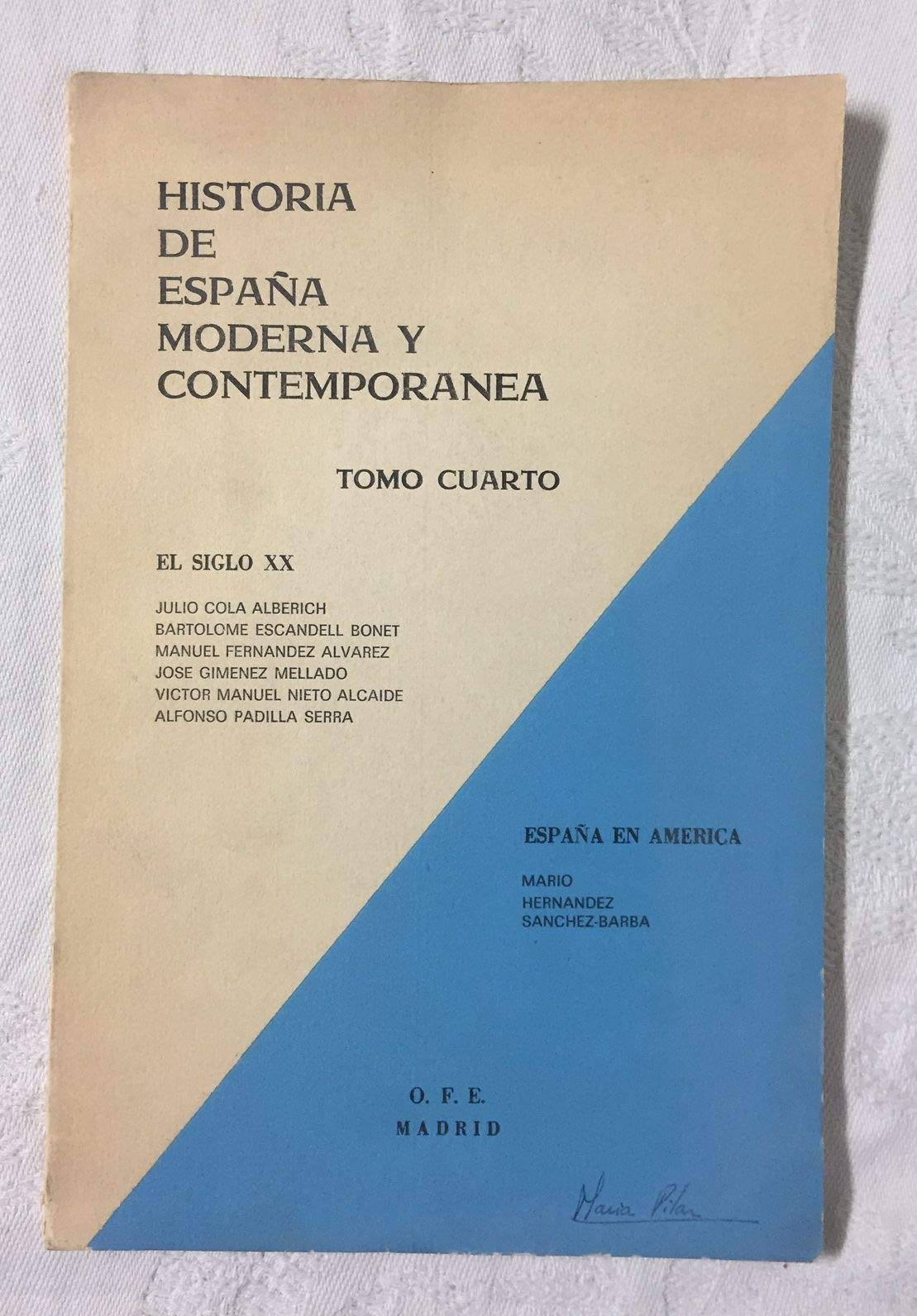 HISTORIA DE ESPAÑA MODERNA Y CONTEMPORANEA. TOMO IV: EL SIGLO XX - ESPAÑA EN AMERICA: Amazon.es: COLA ALBERICH, Julio - ESCANDELL BONET, Bartolomé y otros: Libros