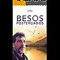 Besos Postergados: Memorias y aprendizajes de un exitoso tomador de decisiones basadas en emociones, sentimientos e…